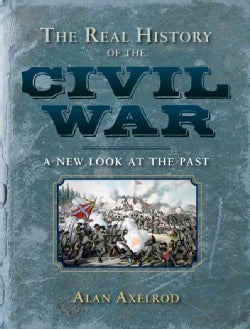 The Real History of the Civil War: A New Look at the Past (Hardcover)