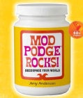 Mod Podge Rocks!: Decoupage Your World (Paperback)