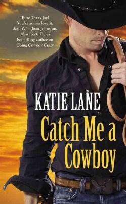 Catch Me a Cowboy (Paperback)