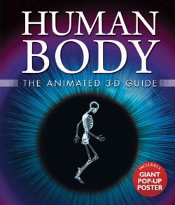 Human Body: The Animated 3-D Guide (Hardcover)