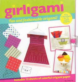 Girligami: Fun and Fashionable Origami! (Paperback)