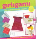 Girligami: Fun and Fashionable Origami! (Spiral bound)