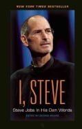 I, Steve: Steve Jobs in His Own Words (Paperback)