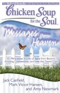 Messages from Heaven: 101 Miraculous Stories of Signs from Beyond, Amazing Connections, and Love That Doesn't Die (Paperback)