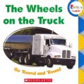 The Wheels on the Truck Go 'Round and 'Round (Board book)