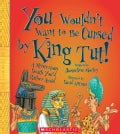 You Wouldn't Want to Be Cursed by King Tut! (Hardcover)