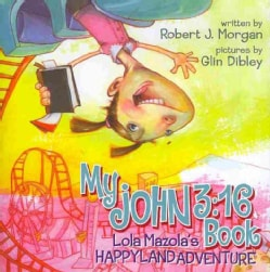 My John 3:16 Book: Lola Mazola's Happyland Adventure (Paperback)