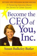 Become the Ceo of You, Inc.: A Pioneering Executive Shares Her Secrets for Career Success (Paperback)