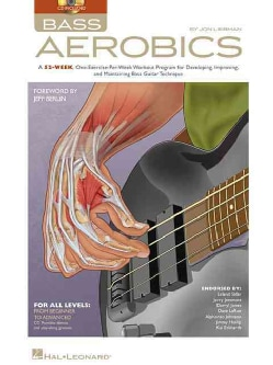 Bass Aerobics: A 52-week, One-exercise-per-week Workout Program for Developing, Improving, and Maintaining Bass Guitar Technique