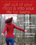Get Out of Your Mind & into Your Life for Teens: A Guide to Living an Extraordinary Life (Paperback)