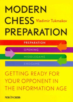 Modern Chess Preparation: Getting Ready for Your Opponent in the Information Age (Paperback)