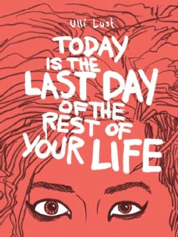 Today Is the Last Day of the Rest of Your Life (Paperback)