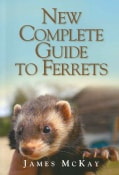 New Complete Guide to Ferrets (Paperback)