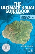The Ultimate Kauai Guidebook: Kauai Revealed (Paperback)