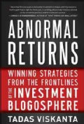 Abnormal Returns: Winning Strategies from the Frontlines of the Investment Blogosphere (Hardcover)