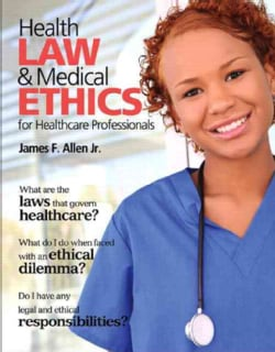 Health Law & Medical Ethics for Healthcare Professionals (Paperback)