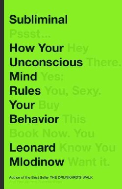 Subliminal: How Your Unconscious Mind Rules Your Behavior (Hardcover)