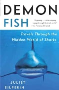 Demon Fish: Travels Through the Hidden World of Sharks (Paperback)