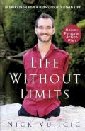 Life Without Limits: Inspiration for a Ridiculously Good Life (Paperback)