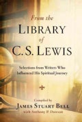 From the Library of C. S. Lewis: Selections from Writers Who Influenced His Spiritual Journey (Paperback)