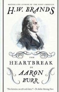 The Heartbreak of Aaron Burr (Paperback)