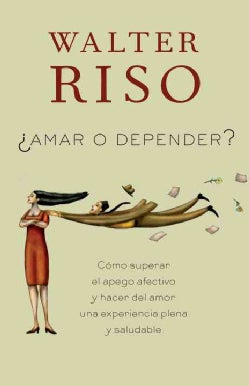 Amar o depender / Love or Rely (Paperback)