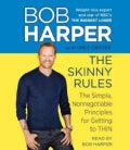 The Skinny Rules: The Simple, Nonnegotiable Principles for Getting to Thin (CD-Audio)