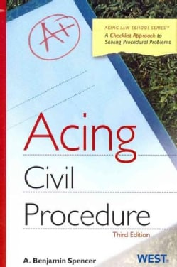 Acing Civil Procedure: A Checklist Approach to Solving Procedural Problems (Paperback)