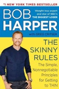 The Skinny Rules: The Simple, Nonnegotiable Principles for Getting to Thin (Hardcover)