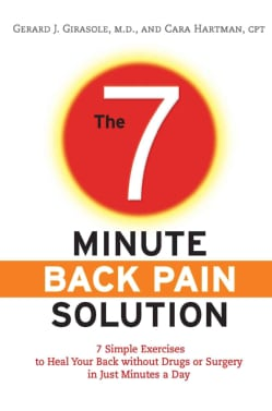 The 7-Minute Back Pain Solution: 7 Simple Exercises to Heal Your Back Without Drugs or Surgery in Just Minutes a Day (Paperback)
