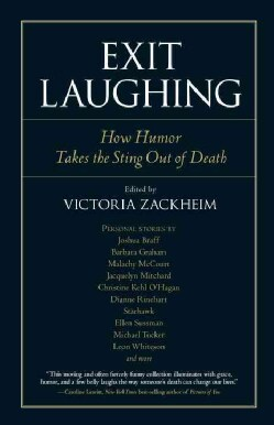 Exit Laughing: How Humor Takes the Sting Out of Death (Paperback)