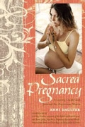 Sacred Pregnancy: A Loving Guide and Journal for Expectant Moms (Paperback)