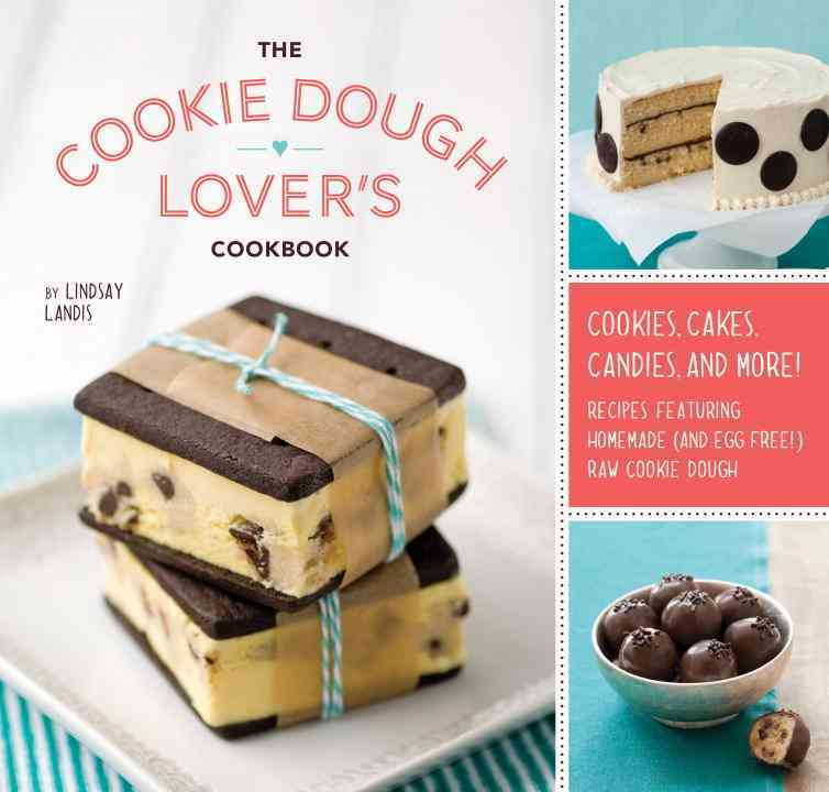 The Cookie Dough Lover's Cookbook (Hardcover)