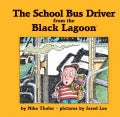 The School Bus Driver from the Black Lagoon (Hardcover)
