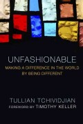 Unfashionable: Making a Difference in the World by Being Different (Paperback)