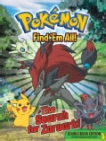 Pokemon Find 'Em All!: The Search for Zoroark! / Discover Unova!: Double Book Edition (Hardcover)