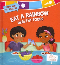 Eat a Rainbow: Healthy Foods (Hardcover)