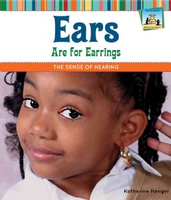 Ears Are for Earrings: The Sense of Hearing (Hardcover)