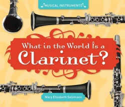 What in the World Is a Clarinet? (Hardcover)