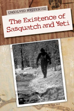 The Existence of Sasquatch and Yeti (Hardcover)