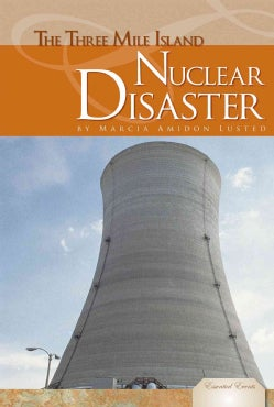 The Three Mile Island Nuclear Disaster (Hardcover)