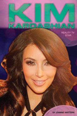Kim Kardashian: Reality TV Star (Hardcover)
