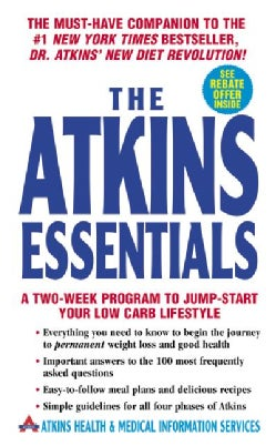 The Atkins Essentials: A Two Week Program to Jump-Start Your Low Carb Lifestyle (Paperback)