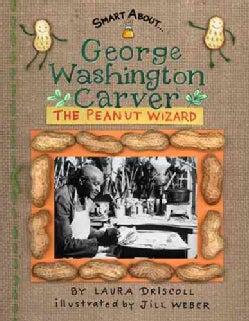 George Washington Carver: Peanut Wizard (Paperback)