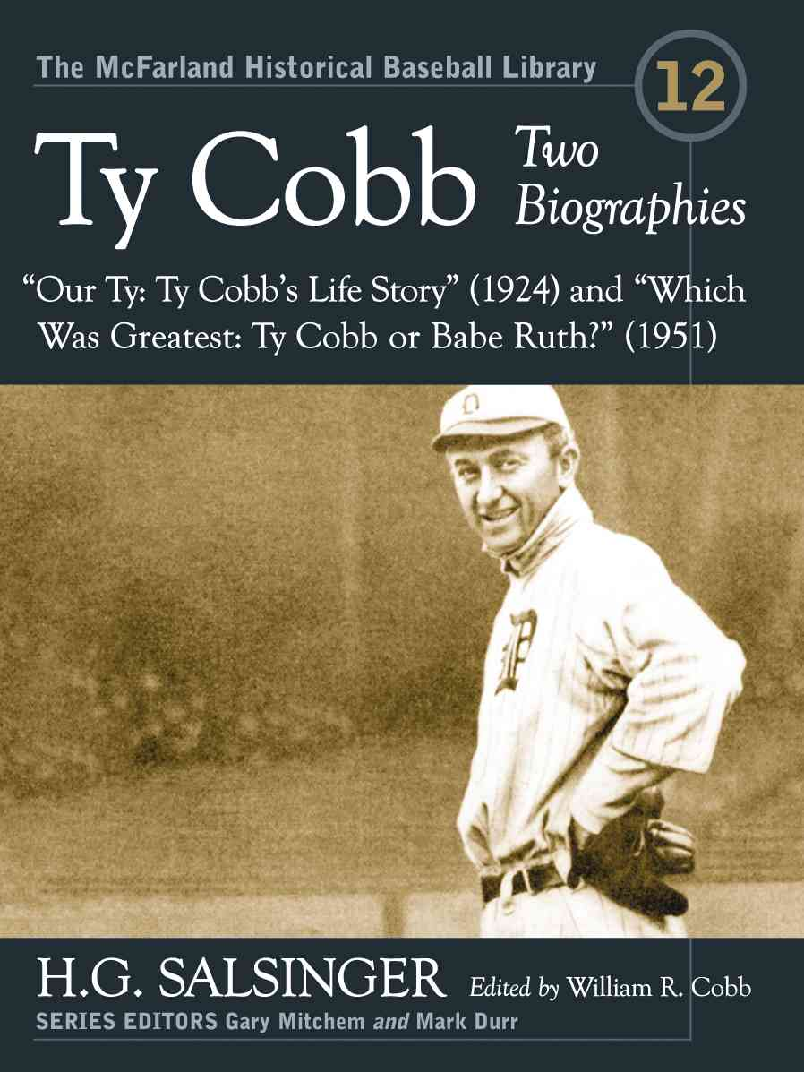 """Ty Cobb: Two Biographies--""""Our Ty: Ty Cobb's Life Story"""" (1924) and """"Which Was Greatest: Ty Cobb or Babe Ruth?"""" (... (Paperback)"""