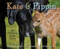 Kate & Pippin: An Unlikely Love Story (Hardcover)