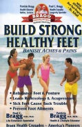 Build Strong Healthy Feet: Making a Stand For Healthy Feet (Paperback)
