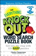 The Everything Knock Out Word Search Puzzle Book: Lightweight Round 2: Get into the Ring With 125 Easy Puzzles (Paperback)