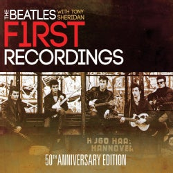 Tony Sheridan - The Beatles with Tony Sheridan: First Recordings: 50th Anniversary Edition