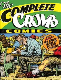 The Complete Crumb 1: The Early Years of Bitter Struggle (Paperback)